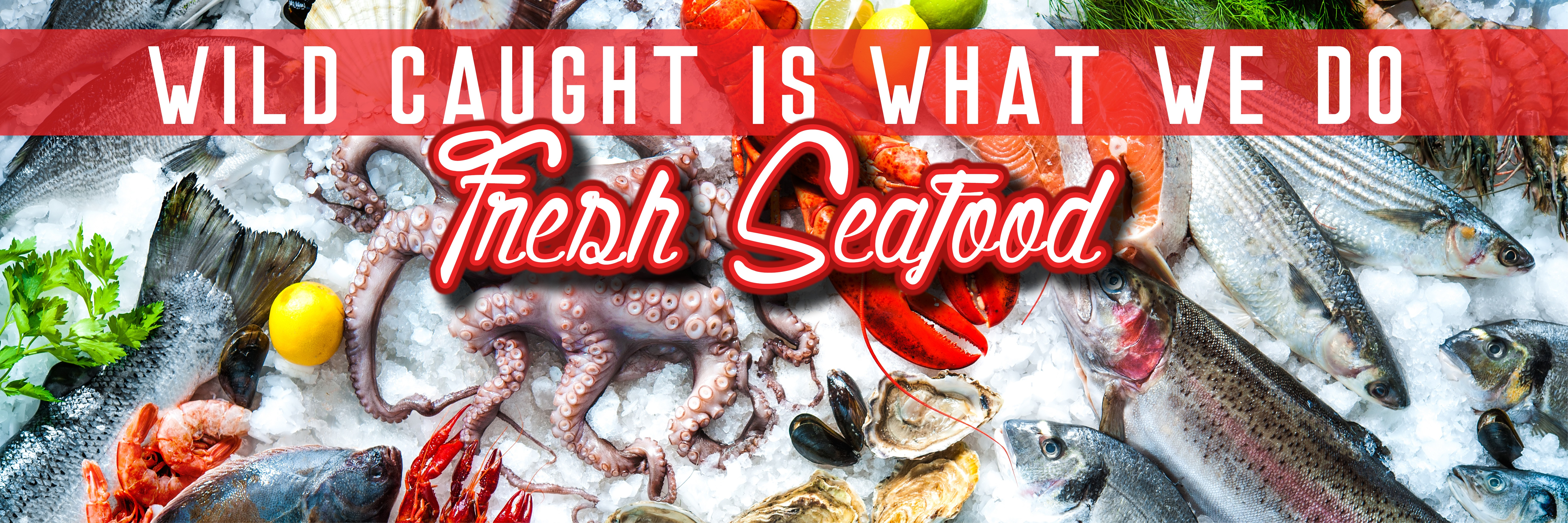 Wild Caught Fresh Seafood Banner